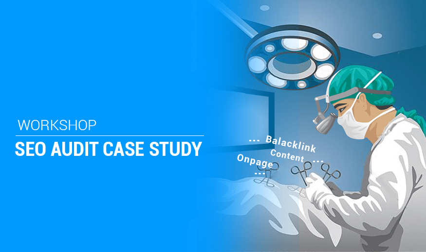 Workshop: SEO Audit Case Study