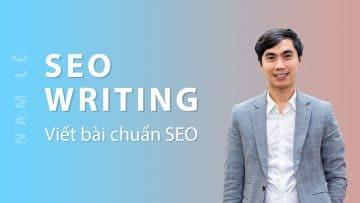 SEO writing - Viết bài chuẩn SEO