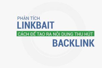 Phân tích Linkbait – Cách để tạo ra nội dung thu hút các Backlink