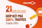 21 Bước SEO Audit giúp bứt phá 200% Traffics [Update 2019]