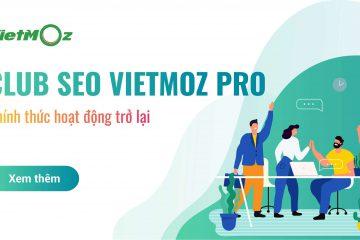 Club SEO VietMoz PRO chính thức hoạt động trở lại