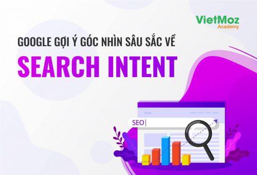 Google gợi ý góc nhìn sâu sắc về Search Intent